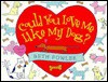 Could You Love Me Like My Dog? - Beth Fowler