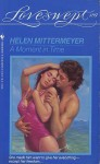 A Moment In Time (Loveswept, #489) - Helen Mittermeyer