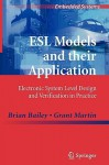 Esl Models And Their Application: Electronic System Level Design And Verification In Practice (Embedded Systems) - Brian Bailey, Grant Martin