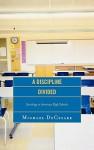 A Discipline Divided: Sociology in American High Schools - Michael DeCesare