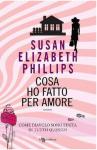 Cosa ho fatto per amore - Susan Elizabeth Phillips, M. Musco