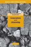 Corporations and Citizenship - Andrew Crane, Dirk Matten, Jeremy Moon