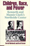 Children, Race& Power - Gerald E. Markowitz, David Rosner