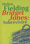 Bridget Jones: Sobreviviré - Helen Fielding