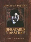 Debatable Deaths - Gary L. Blackwood