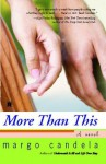 More Than This: A Novel - Margo Candela