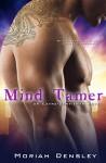 Mind Tamer (Entangled Select Otherword) - Moriah Densley
