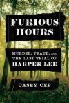 Furious Hours - Casey Cep