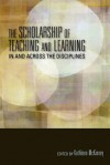 The Scholarship of Teaching and Learning in and Across the Disciplines - Kathleen McKinney, Mary Taylor Huber