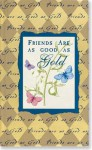 Friends Are As Good As Gold - Sarah M. Hupp, Lois L. Kaufman