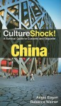 CultureShock! China: A Survival Guide to Customs and Etiquette - Angie Eagan, Rebecca Weiner