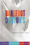 Barefoot Doctor's Handbook for Modern Lovers: A Spiritual Guide to Truly Amazing Love and Sex - Stephen Russell