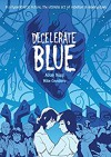 Decelerate Blue - Adam Rapp, Mike Cavallaro