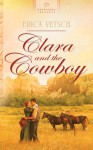 Clara and the Cowboy - Erica Vetsch