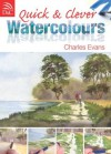 Quick & Clever Watercolours - Charles Evans