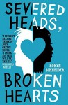 Severed Heads, Broken Hearts by Schneider, Robyn (2013) Paperback - Robyn Schneider
