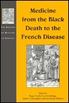 Medicine from the Black Death to the French Disease - Dominique M. Lauterburg, Roger K. French, Andrew Cunningham, Jon Arrizabalaga, Vivian Nutton, Ron Barkai, Fernando Salmon, Montserrat Cabré, Michela Periera, Dominique M. Lauterburg