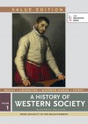 A History of Western Society, Value Edition, Volume 1 - John P. McKay, Bennett D. Hill, John Buckler, Clare Haru Crowston, Merry E. Wiesner-Hanks, Joseph Perry