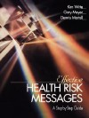 Effective Health Risk Messages: A Step-By-Step Guide - Kim Witte, Gary Meyer