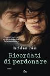 Ricordati di perdonare: (Ruin vol. 3) - Rachel Van Dyken, Francesca Toticchi