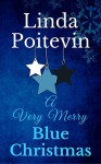 A Very Merry Blue Christmas - Linda Poitevin