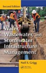 Water, Wastewater, and Stormwater Infrastructure Management, Second Edition - Neil S. Grigg