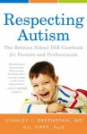 Respecting Autism - Stanley I., MD Greenspan, Gil Tippy