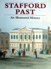 Stafford Past: An Illustrated History - Roy Lewis
