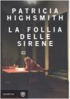 La follia delle sirene - Patricia Highsmith