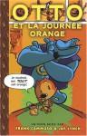 Otto ET LA Journee Orange/Otto's Orange Day (French Edition) - Frank Cammuso, Jay Lynch