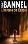 L'homme De Kaboul - Cédric Bannel
