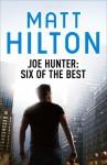 Joe Hunter: Six of the Best - Matt Hilton