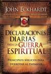 Declaraciones Diarias Para la Guerra Espiritual: Principios biblicos para derrotar al enemigo (Spanish Edition) - John Eckhardt