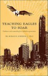 Teaching Eagles to Soar: Guidance and Counseling for a Fatherless Generation - Ronald E. Johnson