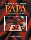 Breakfast with Papa: At the Eureka Street Inn - Chuck Anderson