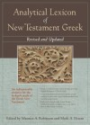 Analytical Lexicon of New Testament Greek: Revised and Updated - Maurice A. Robinson, Mark A. House