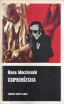 Csipkerózsika [Fekete könyvek] - Ross Macdonald, Dezső Tandori