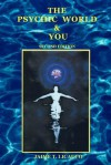 The Psychic World and You - Jaime T. Licauco