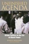 Unfinished Agenda: Urban Politics in the Era of Black Power - Junius Williams, Tom Hayden