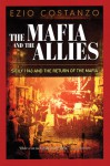 The Mafia and the Allies: Sicily 1943 and the Return of the Mafia - Ezio Costanzo, George Lawrence