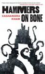 Hammers on Bone - Cassandra Khaw