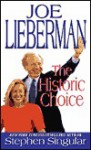 Joe Lieberman: The Historic Choice: The Historic Choice - Stephen Singular