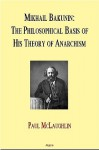 Mikhail Bakunin: The Philosophical Basis of His Theory of Anarchy (eBook) - Paul McLaughlin