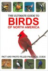 The Ultimate Guide to Birds of North America - Michael Vanner