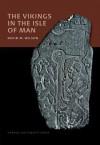 The Vikings in the Isle of Man - David Wilson