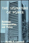 The Signature of Power: Buildings, Communications, and Policy - Harold D. Lasswell