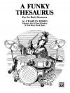 A Funky Thesaurus for the Rock Drummer: Features Afro-Cuban Rhythms & Odd-Meter Rock Beats - Charles Dowd
