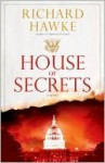 House of Secrets: A Novel - Richard Hawke