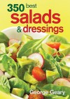 350 Best Salads And Dressings - George Geary, Colin Erricson