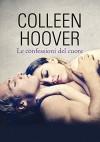 Le confessioni del cuore (Leggereditore) - Colleen Hoover, Laura Liucci